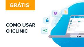 Curso Gratuito: Como Usar o iClinic?