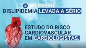 Dislipidemia levada a sério –  Estudo sobre o risco cardiovascular em cardiologistas
