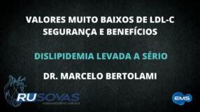 VALORES MUITO BAIXOS DE LDL: DR. MARCELO BERTOLAMI
