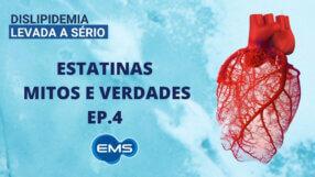 ESTATINAS: MITOS E VERDADES EP. 4