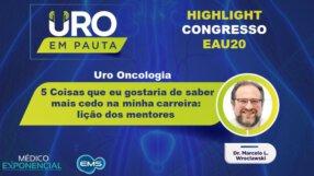 Cobertura EAU20  | Lições dos mentores | Dr.  Marcelo Wroclawski