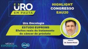 Cobertura EAU20 | ESTUDO EUPROMS: efeitos reais do tratamento do câncer de próstata | Dr. Daniel Moser