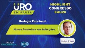 Cobertura EAU20   Novas fronteiras em Infecções   Dr. José C. Truzzi