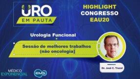Cobertura EAU20 | Sessão de melhores trabalhos (não oncologia)| Dr. José C. Truzzi