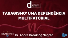 TABAGISMO: Uma dependência Multifatorial