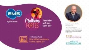 Mulheres Fortes | Episódio 01 | Dor Pélvica