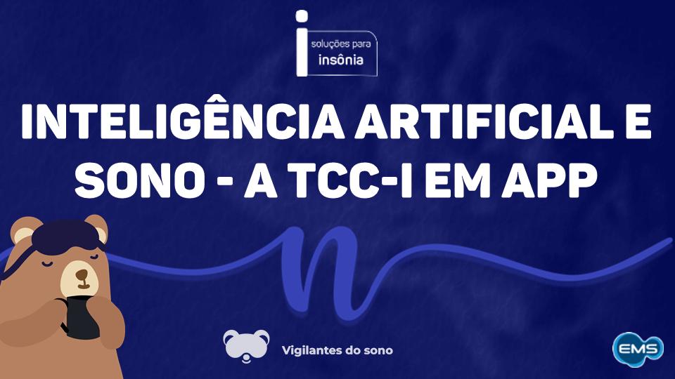 Inteligência Artificial e Sono, a TCC-i em APP.