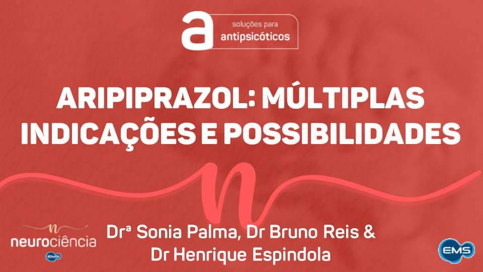 ARIPIPRAZOL: Múltiplas indicações e possibilidades