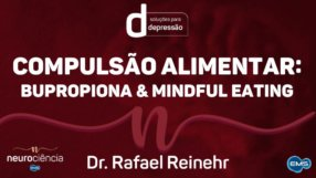 COMPULSÃO ALIMENTAR: Bupropiona & Mindful Eating
