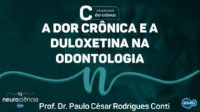 A DOR CRÔNICA E A DULOXETINA NA ODONTOLOGIA
